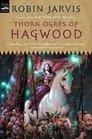 Thorn Ogres of Hagwood The Hagwood Trilogy Book 1