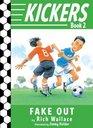 Fake Out (Kickers, Bk 2)