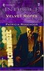 Velvet Ropes (Club Undercover, Bk 3) (Harlequin Intrigue, No 785)