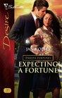 Expecting a Fortune (Dakota Fortunes, Bk 5) (Silhouette Desire, No 1795)