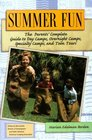 Summer Fun The Parents' Complete Guide to Day Camps Overnight Camps Specialty Camps and Teen Tours