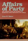 Affairs of Party The Political Culture of Northern Democrats in the Mid-Nineteenth Century