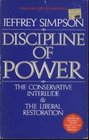 Discipline of Power The Conservative Interlude and the Liberal Restoration