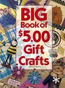 Big Book of $5.00 Gift Crafts