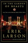 In the Garden of Beasts Love Terror and an American Family in Hitler's Berlin