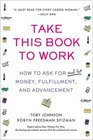 Take This Book to Work How to Ask for Money Fulfillment And Advancement