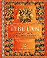 The Tibetan Way of Life Death and Rebirth The Illustrated Guide to Tibetan Wisdom