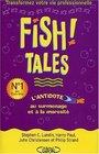 Fish  Tales  Des histoires vraies pour transformer votre vie prive et professionnelle