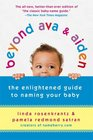 Beyond Ava  Aiden The Enlightened Guide to Naming Your Baby