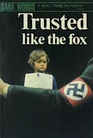 Trusted Like the Fox