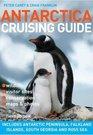 Antarctica Cruising Guide Includes Antarctic Peninsula Falkland Islands South Georgia and Ross Sea