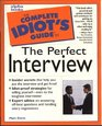 Complete Idiot's Guide to PERFECT INTERVIEW