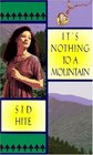 It's Nothing to a Mountain