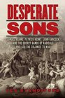 Desperate Sons Samuel Adams Patrick Henry John Hancock and the Secret Bands of Radicals Who Led the Colonies to War
