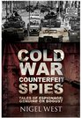 Cold War Counterfeit Spies Tales of Espionage - Genuine or Bogus