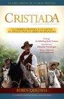 Cristiada: La Guerra Cristera Y El Conflicto En Mexico Por La Libertad Religiosa (Spanish Edition)