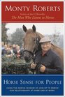 Horse Sense for People  Using the Gentle Wisdom of Join-Up to Enrich Our Relationships at Home and at Work