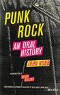 Punk Rock An Oral History