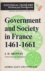 GOVERNMENT AND SOCIETY IN FRANCE 1461-1661