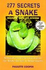 277 Secrets Your Snake Wants You to Know Unusual and Useful Information for Snake Owners and Snake Lovers