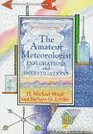 The Amateur Meteorologist Explorations and Investigations