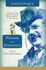 Wisdom and Innocence A Life of GK Chesterton