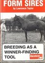 Form Sires Breeding as a Tool to Winnerfinding