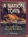 A Nation Torn  Book 2 The Story of How the Civil War Began