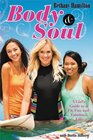 Body and Soul A Girl's Guide to a Fit Fun and Fabulous Life