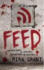 Feed (Newsflesh, Bk 1)