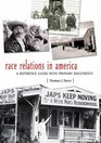 Race Relations in America A Reference Guide with Primary Documents