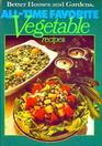 All-time Favorite Vegetable Recipes (Better Homes and Gardens Books)