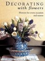 Decorating with Flowers Flowers for Every Occasion and Season