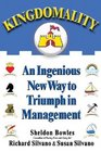 Kingdomality An Ingenious New Way to Triumph in Management