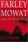 And No Birds Sang The Farley Mowat Library