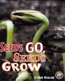 Seeds Go, Seeds Grow (Science Starts)