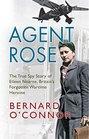 Agent Rose The True Spy Story Of Eileen Nearne Britain's Forgotten Wartime Heroine