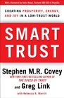 Smart Trust Creating Prosperity Energy and Joy in a Low-Trust World