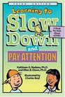 Learning To Slow Down  Pay Attention: A Book for Kids About Adhd