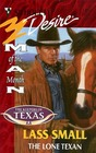 The Lone Texan (Man of the Month)  (The Keepers of Texas, Bk 3) (Silhouette Desire, No 1165)