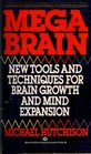 Megabrain  New Tools and Techniques for Brain Growth and Mind Expansion