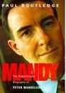 Mandy The Unauthorised Biog of Peter Mandelson