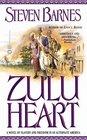 Zulu Heart : A Novel of Slavery and Freedom in an Alternate America