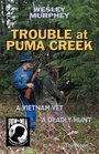 Trouble at Puma Creek: A Vietnam Vet - a Deadly Hunt