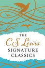 The C S Lewis Signature Classics  An Anthology of 8 C S Lewis Titles Mere Christianity The Screwtape Letters Miracles The Great  The Abolition of Man and The Four Loves