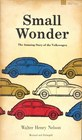 Small Wonder: The Amazing Story of the Volkswagen