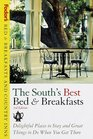 Bed  Breakfasts and Country Inns The South's Best Bed  Breakfasts  Delightful Places to Stay and Great Things to Do When You Get There