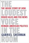 The Loudest Voice in the Room: Fox News and the Making of America