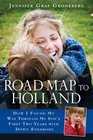 Road Map to Holland How I Found My Way Through My Son's First Two Years With Down Syndrome