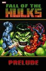Hulk Fall Of The Hulks Prelude TPB